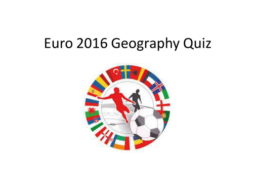 Euro 2016 Geography Quiz on Countries involved KS3