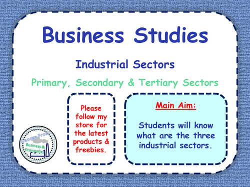 Industrial Sectors - Primary, Secondary & Tertiary Economic Sectors - GCSE Lesson & Tasks