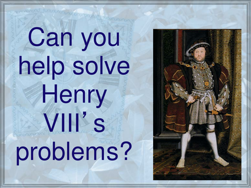 Henry VIII 8th Problems  Powerpoint Tudors Wives Catholic Church of England KS2