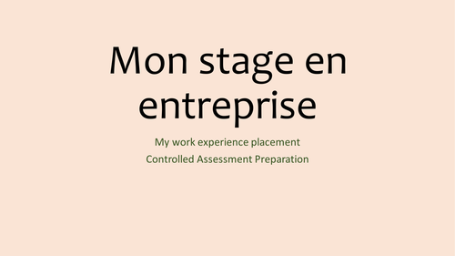 Tried & tested comprehensive stepbystep Controlled Assessment Prep: French Work Experience Yr10/Yr11
