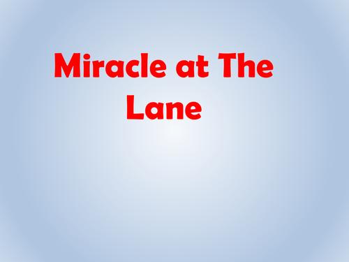 Modern Miracles: Miracle at The Lane