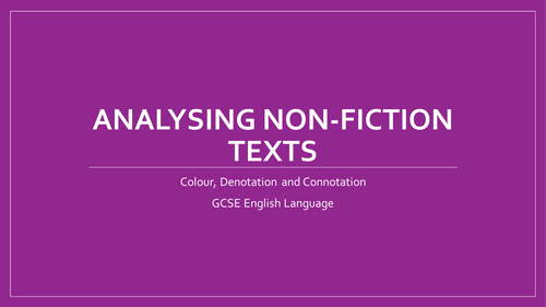 Connotation, Denotation and Use of Colour in Non-Fiction Texts (GCSE English)