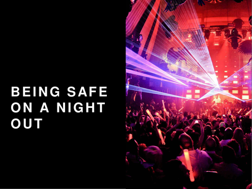 Assembly / PSHE - Sixth-Form Staying Safe on a Night Out
