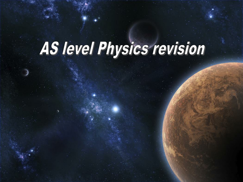 AS Level Physics Revision Powerpoint