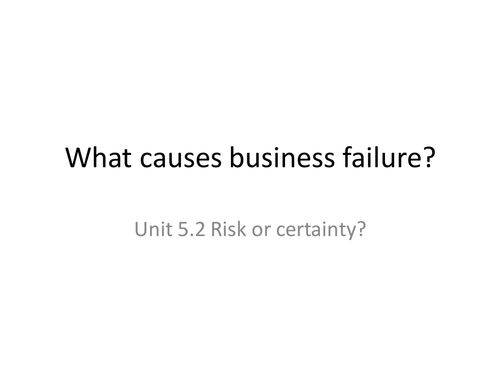 Causes of Business Failure - PowerPoint and  Lesson Plan
