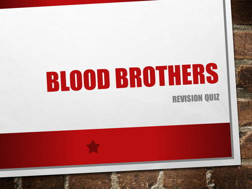 Blood Brothers - Revision Quiz