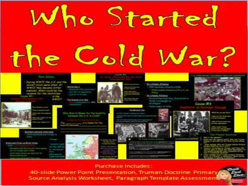 COLD WAR - Who Started the Cold War? Power Point Presentation/Primary  Source Analysis Activity