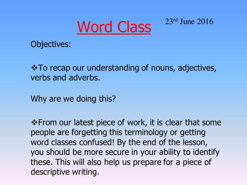 Recapping basic word classes: nouns, adjectives, verbs and adverbs