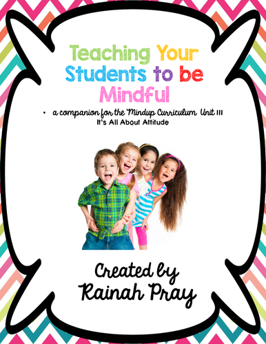 MindUp Mindful Learning Unit III- It's All About Attitude Printables & Responses