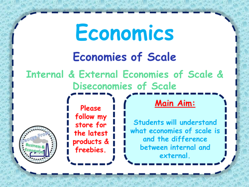 Economies of Scale - GCSE Economics - Internal & External Economies of Scale - PPT & Worksheets