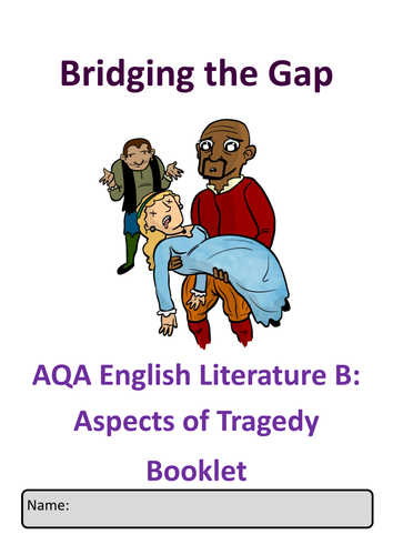 AQA A Level English Literature B: Tragedy Transition / Revision / Homework Booklet