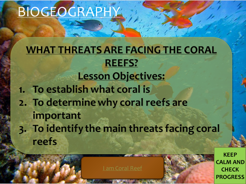 Biogeography/ Ecosystems KS3 lesson- Threats facing coral reefs