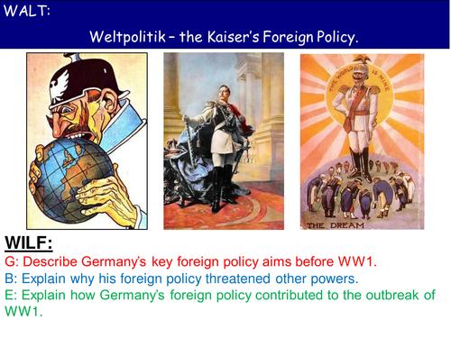 Weltpolitik Kaiser Wilhelm's Foreign Policy Origins of WW1