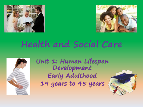 Edexcel level 2 health and social care unit 1 - early adulthood