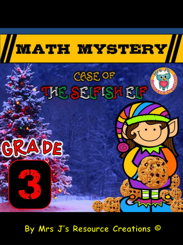 Christmas Math Mystery Activity - Case of The Selfish Elf (GRADE 3)