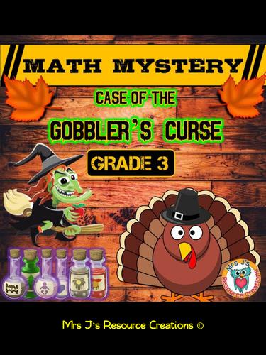 Thanksgiving Math Mystery - Case of The Gobbler's Curse GRADE 3