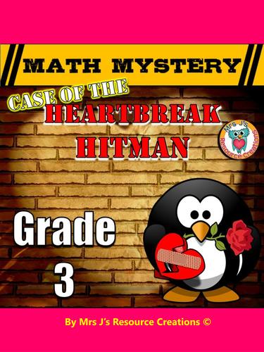 Valentine's Day Math Mystery Activity - Case of The Heartbreak Hitman (Grade 3)