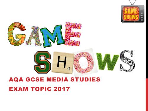 AQA GCSE Media Studies Exam Topic 2017: Game Shows ***full pack***