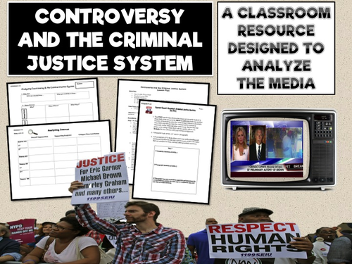 Controversy and the Criminal Justice System