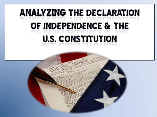 Analyzing the Declaration of Independence & the U.S. Constitution
