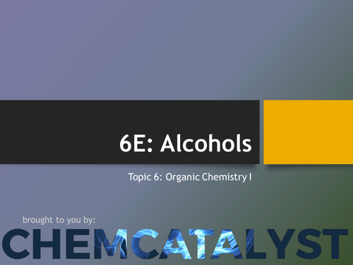 EdExcel – AS Chemistry – Topic 6E: Alcohols