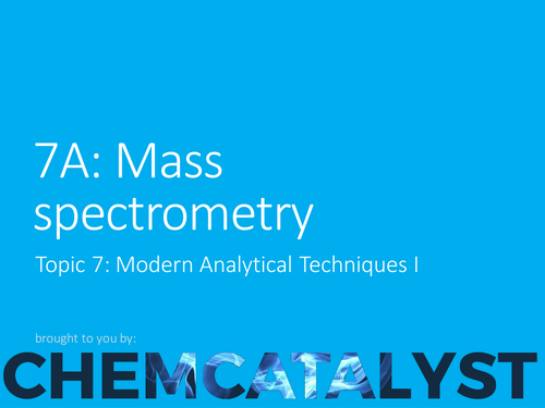EdExcel – AS Chemistry – Topic 7A: Mass Spectrometry