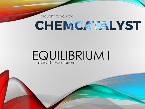 EdExcel – AS Chemistry – Topic 10: Equilibrium I