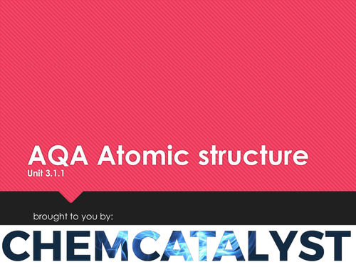 AQA – AS Chemistry – Unit 3.1.1: 'Atomic Structure'