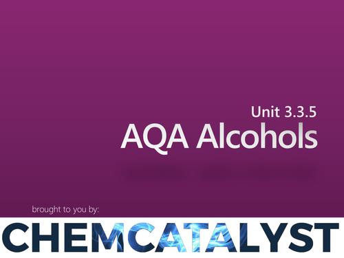 AQA – AS Chemistry – Unit 3.3.5 'Alcohols'