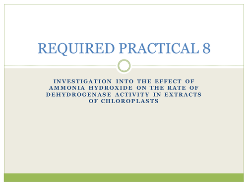 Required practical 8 - dehydrogenase activity in extracts of chloroplasts (aqa)