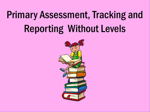 Primary: Assessment, Tracking and Reporting (2016)