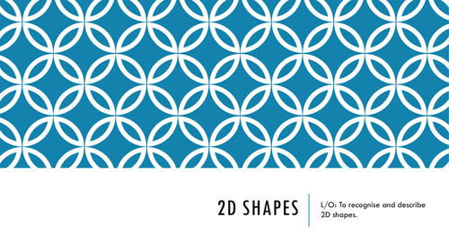 WHOLE LESSON PLAN AND INTERACTIVE RESOURCES for 2D SHAPES.