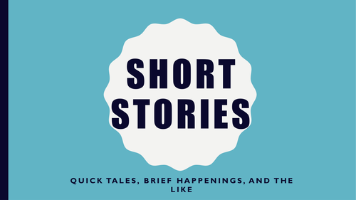 Short Stories - Introduction to the form