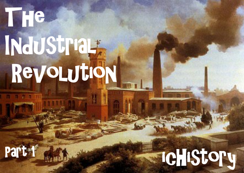 The Industrial Revolution : 100 page Teaching Pack!