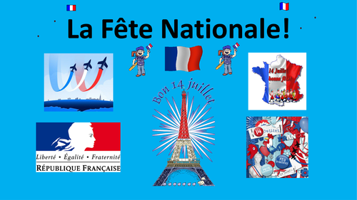 French Teaching Resources. La Fête Nationale. Bastille Day. Le 14 juillet. La Révolution Française.
