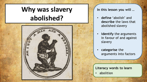 Slavery - The Abolition of Slavery (two lessons)