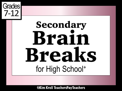 Brain Breaks for the Secondary Student