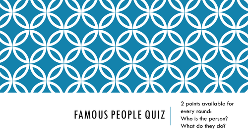 End of Year Quiz- Famous People