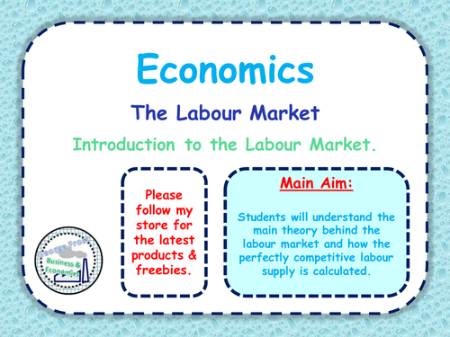 The Labour Market - Introduction to the Labour Market - A-Level Microeconomics / Economics 1 of 6