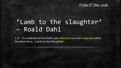 Lamb to the Slaughter - Roald Dahl