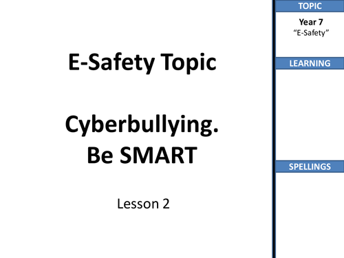 Year 6 or 7 E-Safety SOW (4 Lesson SOW)- Theme: Cyberbullying & Digital Literacy