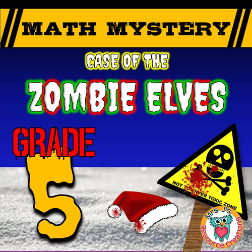 Christmas Math Mystery - Case of The Zombie Elves (GRADE 5)