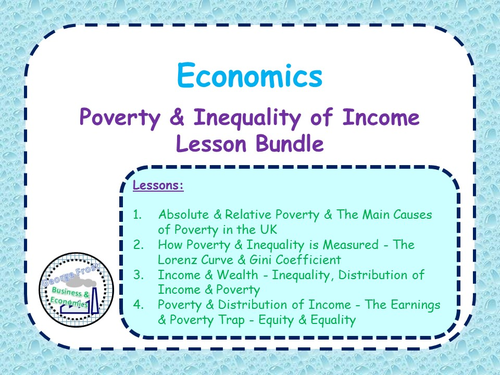 A-Level Economics: Poverty & Inequality of Income Bundle