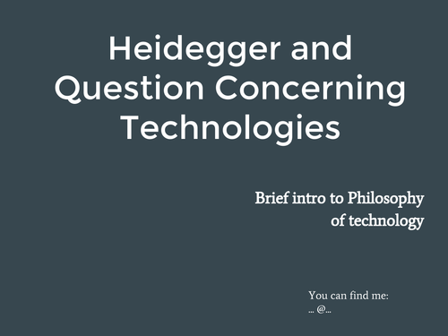 Introduction to Philosophy of Technology and Heidegger