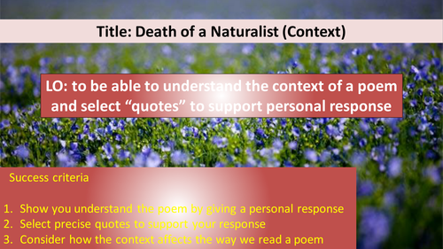 DEATH OF A NATURALIST (Context, Structure, Analysis)
