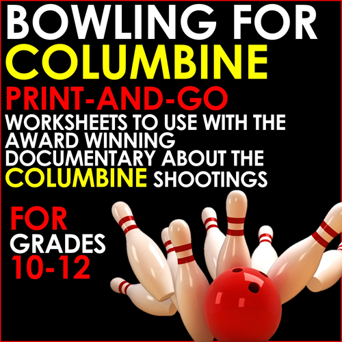 BOWLING FOR COLUMBINE - Print and Go Worksheets for Analysis of Michael Moore's Documentary