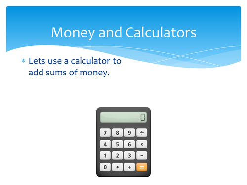 Calculator Use - Money Addition
