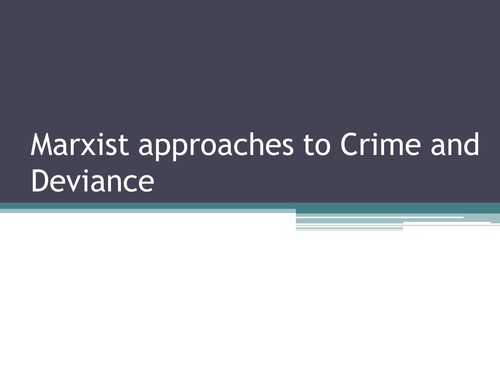 Crime and Deviance- Definitions, Feminist, Interactionist, Functionalist and Marxist perspectives