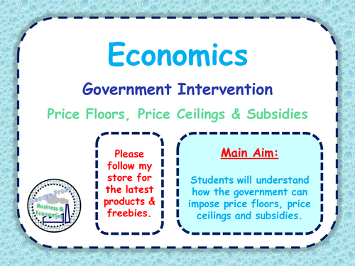 Government Intervention Price Floors Price Ceilings Subsidies Government Failure Economics