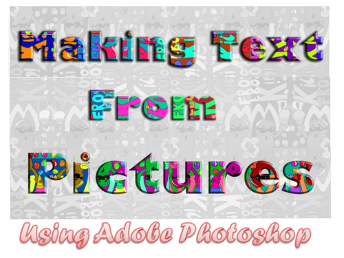 Making text from pictures using Photoshop text mask tools.